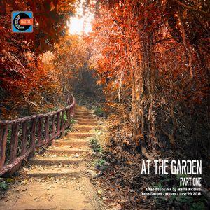 At the Garden Part One Deep House mix by Mattia Nicoletti - Diana Garden Milano - June 23 2016