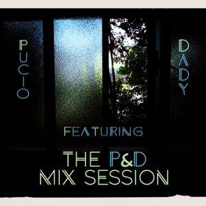 The P&D Mix Session