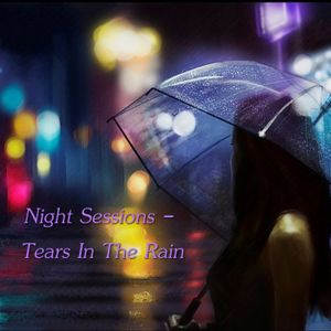 Night Sessions - Tears In The Rain by Bruce's Smooth Jazz Kitchen