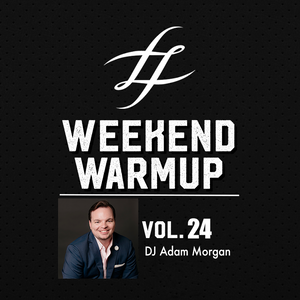 #WeekendWarmup Vol. 24 - Adam Morgan