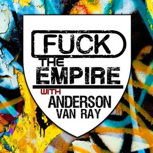 Anderson Van Ray Presents ''FUCK OF THE EMPIRE'' Episode 08 (Dj Mitcry Special Guets Mix)
