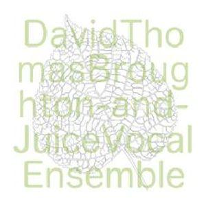 When Big Joan Sets Up 11th July - David Thomas Broughton and Juice Vocal Ensemble