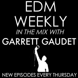 EDM Weekly Episode 128