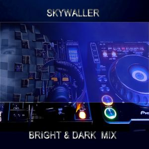 Skywaller - Bright&Dark  September Mix