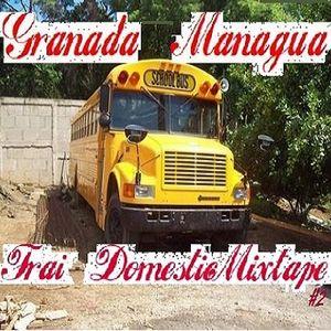 Frai - DomesticMixtape#2 (Sesión Especial Granada-Managua)