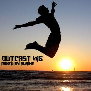Outcast #5 - Mixed by Aurine