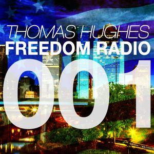 Thomas Hughes - Freedom Radio 001 (7-27)