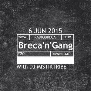 Breca'n'Gang #20 With DJ Mistiktribe