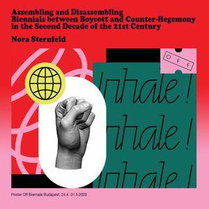 Versammeln und Auseinandersetzen - Biennalen zwischen Boykott und Gegen-Hegemonie (...)