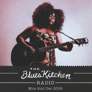 THE BLUES KITCHEN RADIO: 2nd December 2019