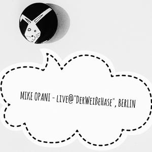 MIKE OPANI - Live @  Der Weiße Hase , BERLIN