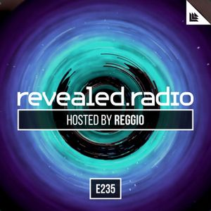 Revealed Radio 235 - REGGIO