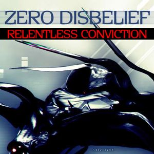 Zero D - Relentless Conviction [December 17th, 2008]