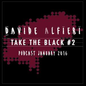 Davide Alfieri - Take the black #2 - January Podcast 2016