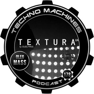 Oleg Mass - Techno Machines Podcast #178
