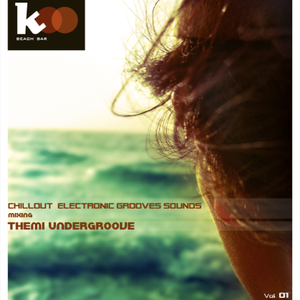 Koo Beach Bar Chillout Electronic Grooves Sounds  Mixing Themi Undergroove