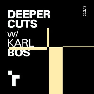Deeper Cuts with Karl Bos - 22 March 2018