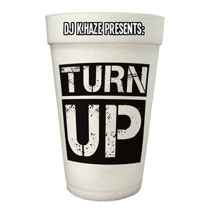 DJ K.HAZE Presents: TURN UP