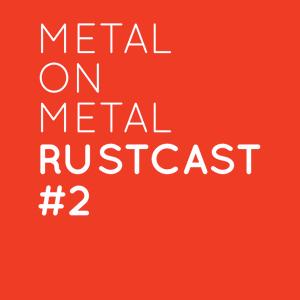 Metal On Metal RustCast #2