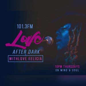 Love After Dark on Mind and Soul 101.3 FM Show #3 Aired 5/4/17