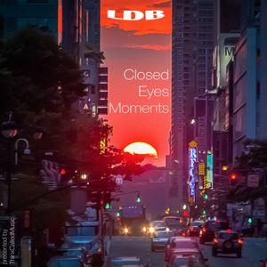 LDB - Closed Eyes Moments