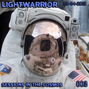 LIGHTWARRIOR - SESSIONS IN THE COSMOS #002 (09-04-2012)