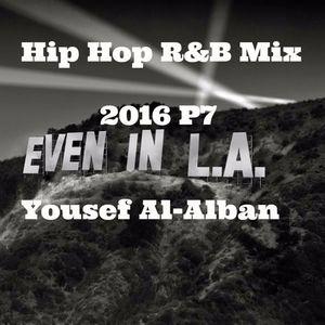 Hip Hop R&B Mix 2016 P7 Yousef Al - Alban