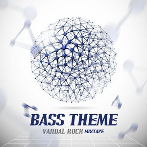 Vandalrock - Bass Theme Mixtape