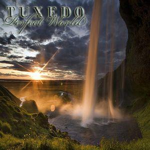 Tuxedo - Perfect World (Part 2)