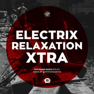 EPS 023: ElectriX RelaXation Xtra | Mixed by Psykhomantus