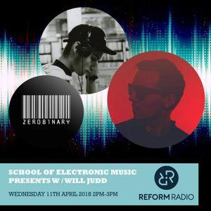 Reform Radio: School of Electronic Music w/ Will Judd 11th April 2018
