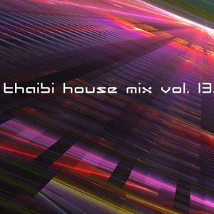 THAIBI HOUSE MIX VOL. 13.