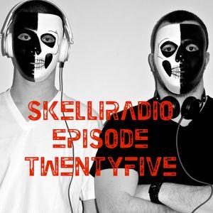 SkelliRadio Episode 25
