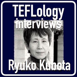 TEFL Interviews 26: Ryuko Kubota (Live at JALT 2016)