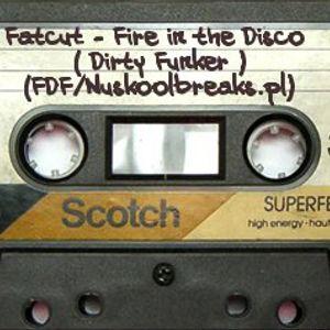 Fatcut - Fire In The Disco (Dirty Funker)