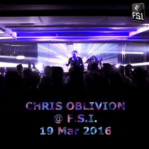 Chris Oblivion @ F.S.I. Mar 19th