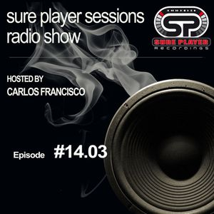 Sure Player sessions Radio Show 2014 Episode #03