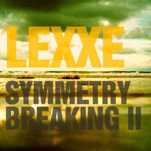 Lexxe - Symmetry Breaking II