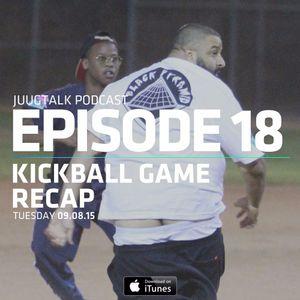 Episode 18: JuugTalk Kickball Game Recap