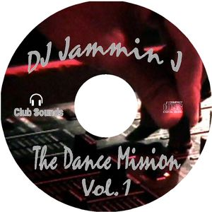 DJ Jammin J The Dance Mission vol 1