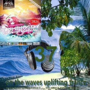 # UPLIFTING TRANCE - On the Waves Uplifting Trance XXXVII.