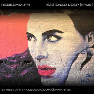Rebel Mix #133 ft Enzo Leep [Rewire Musik / Spain] - Sept6.2014