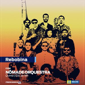 REBOBINA 03-12-18 - Nômade Orquestra