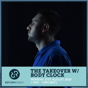 The Takeover w/ Body Clock 31st August 2020