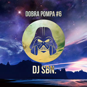 Dobra Pompa #6 by DJ SBN