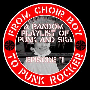 From Choirboy to Punk Rocker Episode 7