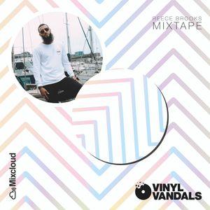 Reece Brooks - Vinyl Vandals MixTape 001