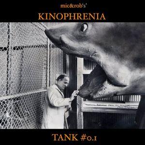 Kinophrenia Tank #0.1