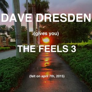 Dave Dresden gives you THE FEELS 3 (felt on april 7th, 2015)