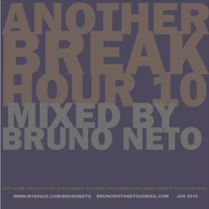 Another Break Hour 10 mixed by Bruno Neto jan 2010